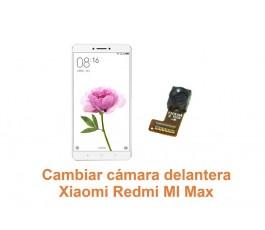 Cambiar cámara delantera Xiaomi Redmi Mi Max