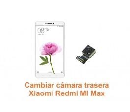 Cambiar cámara trasera Xiaomi Redmi Mi Max