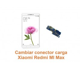 Cambiar conector carga Xiaomi Redmi Mi Max