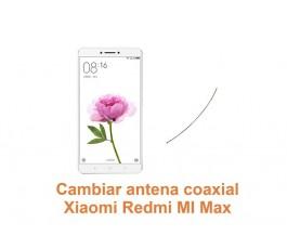 Cambiar antena coaxial Xiaomi Redmi Mi Max