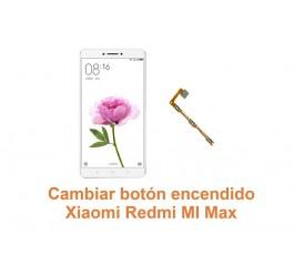 Cambiar botón encendido Xiaomi Redmi Mi Max