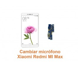 Cambiar micrófono Xiaomi Redmi Mi Max