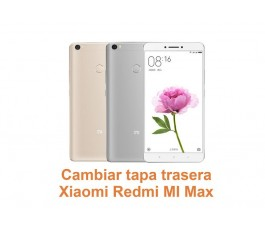Cambiar tapa trasera Xiaomi Redmi Mi Max