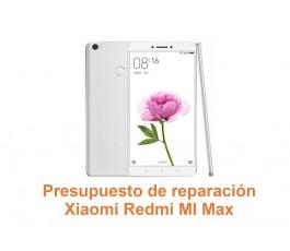 Presupuesto de reparación Xiaomi Redmi MI Max