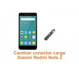 Cambiar conector carga Xiaomi Redmi Note 2