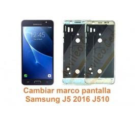 Cambiar marco pantalla Samsung Galaxy J5 2016 J510