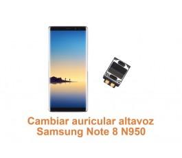 Cambiar auricular altavoz Samsung Note 8 N950