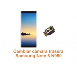 Cambiar cámara trasera Samsung Note 8 N950