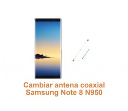 Cambiar antena coaxial Samsung Note 8 N950