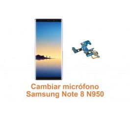 Cambiar micrófono Samsung Note 8 N950