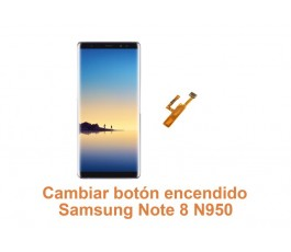Cambiar botón encendido Samsung Note 8 N950