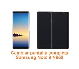 Cambiar pantalla completa Samsung Note 8 N950