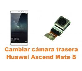 Cambiar cámara trasera Huawei Ascend Mate S