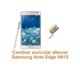 Cambiar auricular altavoz Samsung Galaxy Note Edge N915