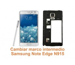 Cambiar marco intermedio Samsung Galaxy Note Edge N915