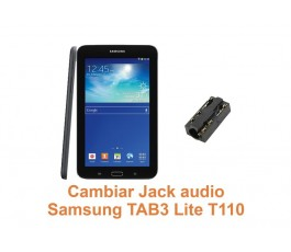 Cambiar Jack audio Samsung Tab3 Lite T110