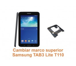 Cambiar marco superior Samsung Tab3 Lite T110
