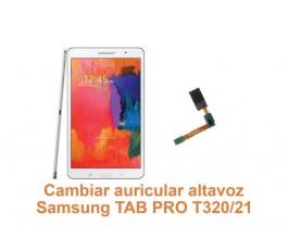 Cambiar auricular altavoz Samsung Tab Pro T320