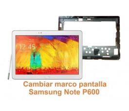 Cambiar marco pantalla Samsung Note P600