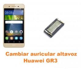 Cambiar auricular altavoz Huawei GR3