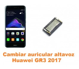 Cambiar auricular altavoz Huawei GR3 2017