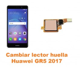 Cambiar lector huella Huawei GR5 2017