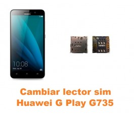 Cambiar lector sim Huawei G Play G735