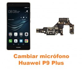 Cambiar micrófono Huawei P9 Plus