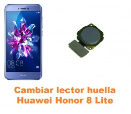 Cambiar lector huella Huawei Honor 8 Lite