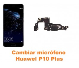 Cambiar micrófono Huawei P10 Plus