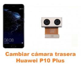 Cambiar cámara trasera Huawei P10 Plus