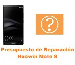 Presupuesto de reparación Huawei Mate 8