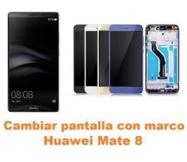 Cambiar pantalla completa con marco Huawei Mate 8