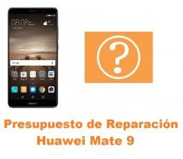 Presupuesto de reparación Huawei Mate 9
