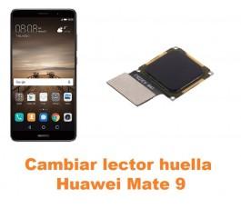 Cambiar lector huella Huawei Mate 9