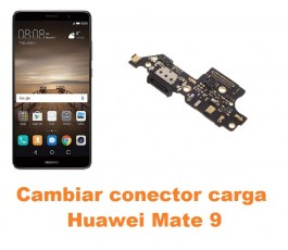 Cambiar conector carga Huawei Mate 9