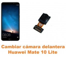 Cambiar cámara delantera Huawei Mate 10 Lite