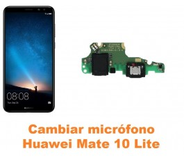 Cambiar micrófono Huawei Mate 10 Lite