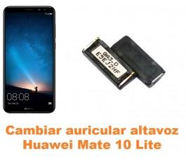 Cambiar auricular altavoz Huawei Mate 10 Lite