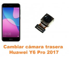 Cambiar cámara trasera Huawei Y6 Pro 2017