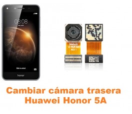 Cambiar cámara trasera Huawei Honor 5A