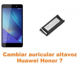 Cambiar auricular altavoz Huawei Honor 7