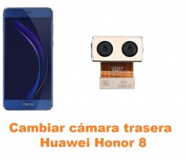 Cambiar cámara trasera Huawei Honor 8