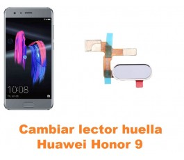 Cambiar lector huella Huawei Honor 9