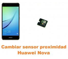Cambiar sensor proximidad Huawei Nova