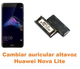 Cambiar auricular altavoz Huawei Nova Lite