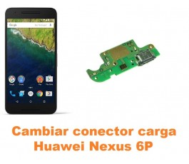 Cambiar conector carga Huawei Nexus 6P