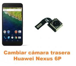 Cambiar cámara trasera Huawei Nexus 6P