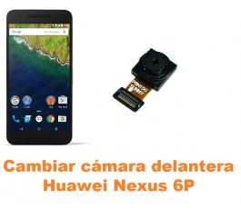 Cambiar cámara delantera Huawei Nexus 6P