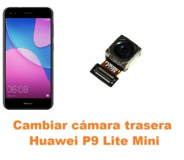 Cambiar cámara trasera Huawei P9 Lite Mini